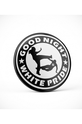 Good Night White Pride - Button