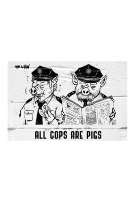 """Poster """"All Cops Are Pigs"""" - A3"""